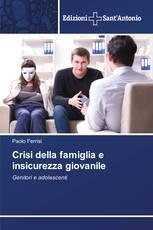 Crisi della famiglia e insicurezza giovanile