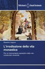 L'irradiazione della vita monastica