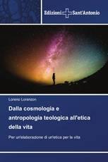 Dalla cosmologia e antropologia teologica all'etica della vita