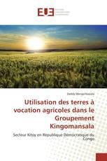 Utilisation des terres à vocation agricoles dans le Groupement Kingomansala