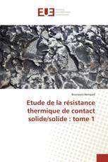 Etude de la résistance thermique de contact solide/solide : tome 1