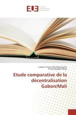 Etude comparative de la décentralisation Gabon/Mali
