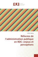 Réforme de l'administration publique en RDC: enjeux et perceptions