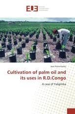 Cultivation of palm oil and its uses in R.D.Congo