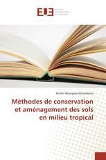 Méthodes de conservation et aménagement des sols en milieu tropical