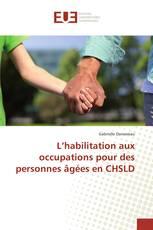 L'habilitation aux occupations pour des personnes âgées en CHSLD