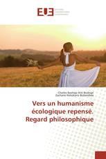 Vers un humanisme écologique repensé. Regard philosophique