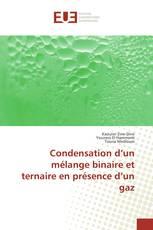 Condensation d'un mélange binaire et ternaire en présence d'un gaz