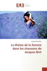 Le thème de la femme dans les chansons de Jacques Brel