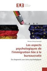 Les aspects psychologiques de l'immigration liée à la bureaucratie