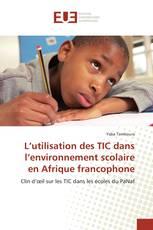 L'utilisation des TIC dans l'environnement scolaire en Afrique francophone