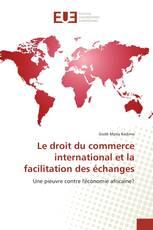 Le droit du commerce international et la facilitation des échanges