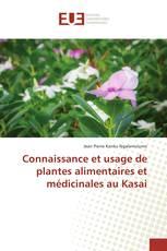 Connaissance et usage de plantes alimentaires et médicinales au Kasai