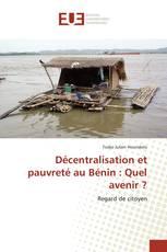 Décentralisation et pauvreté au Bénin : Quel avenir ?