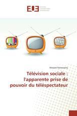 Télévision sociale : l'apparente prise de pouvoir du téléspectateur