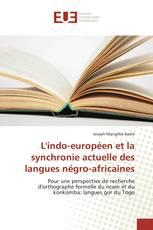 L'indo-européen et la synchronie actuelle des langues négro-africaines
