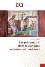 Les présentatifs dans les langues anciennes et modernes