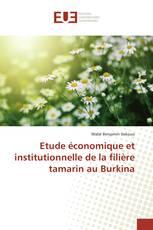 Etude économique et institutionnelle de la filière tamarin au Burkina