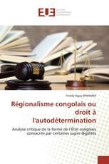 Régionalisme congolais ou droit à l'autodétermination