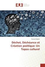 Déchet, Déchéance et Création poétique: Un Topos culturel
