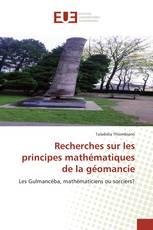 Recherches sur les principes mathématiques de la géomancie