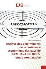 Analyse des determinants de la croissance economique des pays de l'UEMOA et des BRICS: etude comparative
