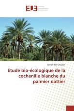 Etude bio-écologique de la cochenille blanche du palmier dattier