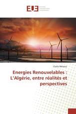 Energies Renouvelables : L'Algérie, entre réalités et perspectives
