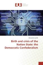 Birth and crisis of the Nation State: the Democratic Confederalism