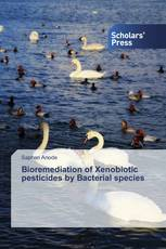 Bioremediation of Xenobiotic pesticides by Bacterial species