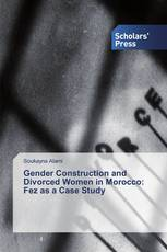 Gender Construction and Divorced Women in Morocco: Fez as a Case Study
