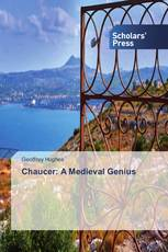 Chaucer: A Medieval Genius