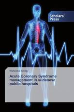 Acute Coronary Syndrome management in sudanese public hospitals
