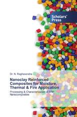 Nanoclay Reinforced Composites for Moisture, Thermal & Fire Application