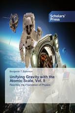 Unifying Gravity with the Atomic Scale, Vol. II