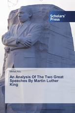 An Analysis Of The Two Great Speeches By Martin Luther King