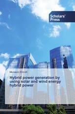 Hybrid power generation by using solar and wind energy hybrid power