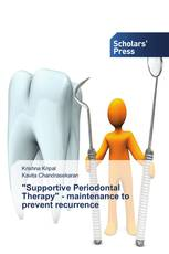 """Supportive Periodontal Therapy"" - maintenance to prevent recurrence"