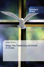 Keep The Testimony of Christ in Crisis
