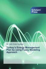 Turkey's Energy Management Plan by using Fuzzy Modeling Approach