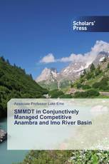 SMMDT in Conjunctively Managed Competitive Anambra and Imo River Basin