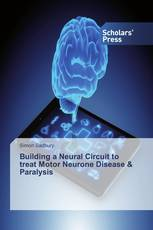 Building a Neural Circuit to treat Motor Neurone Disease & Paralysis