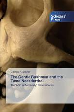 The Gentle Bushman and the Tame Neanderthal