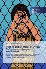 Post-migration effect of Syrian Refugees in Nijmegen, Netherlands