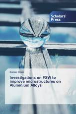 Investigations on FSW to improve microstructures on Aluminium Alloys