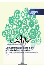 Do Commissions and Boni affect advisor behaviour?