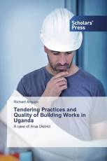 Tendering Practices and Quality of Building Works in Uganda