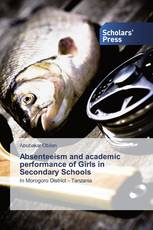 Absenteeism and academic performance of Girls in Secondary Schools