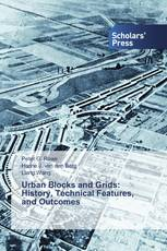 Urban Blocks and Grids: History, Technical Features, and Outcomes