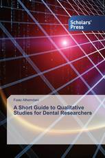 A Short Guide to Qualitative Studies for Dental Researchers